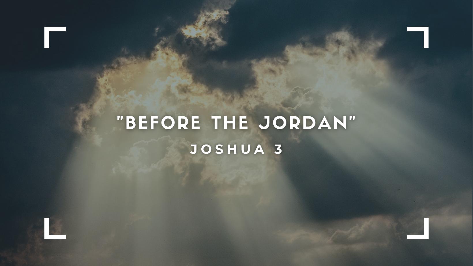 Before the Jordan
