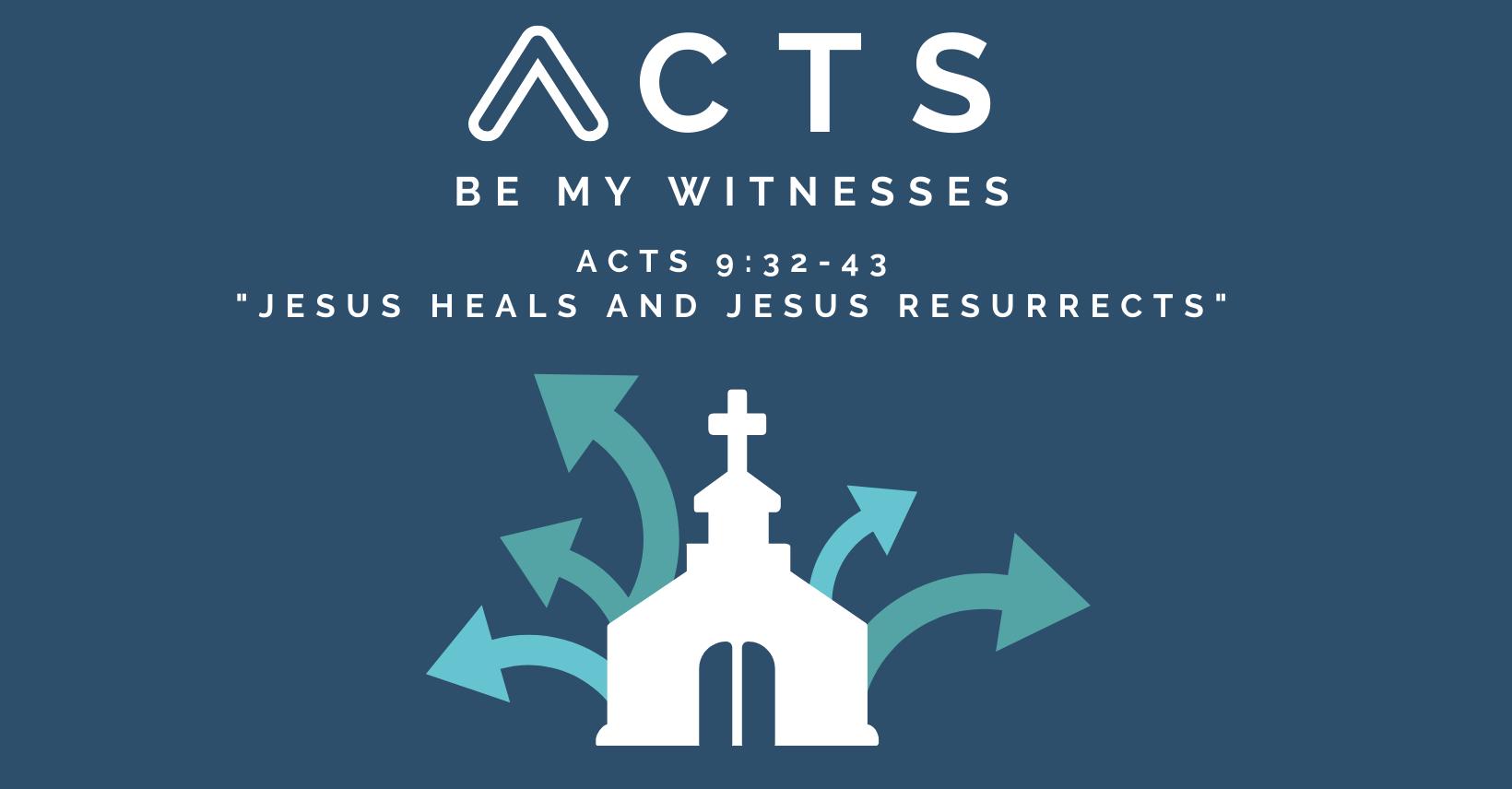 Jesus Heals and Jesus Resurrects